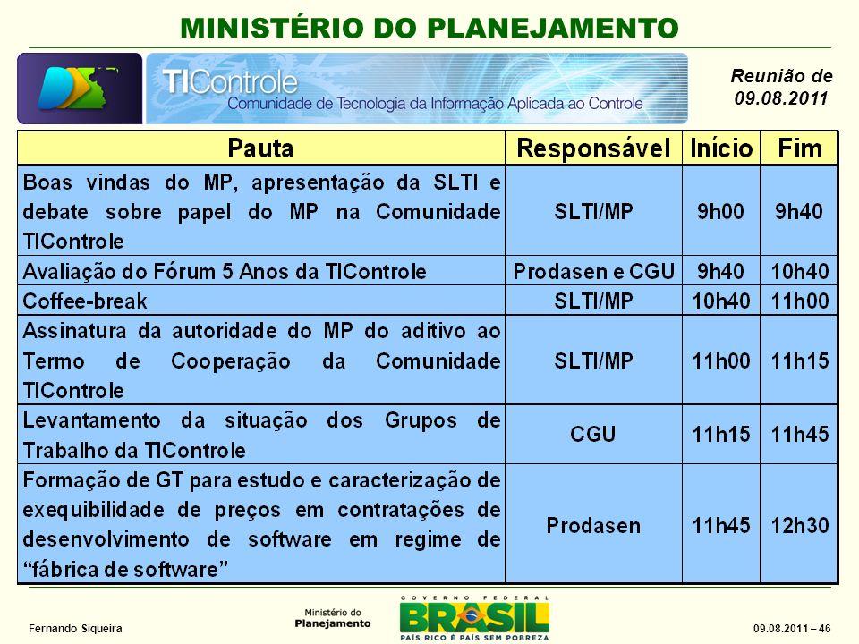 MINISTÉRIO DO PLANEJAMENTO 09.08.2011 – 46 Fernando Siqueira Reunião de 09.08.2011
