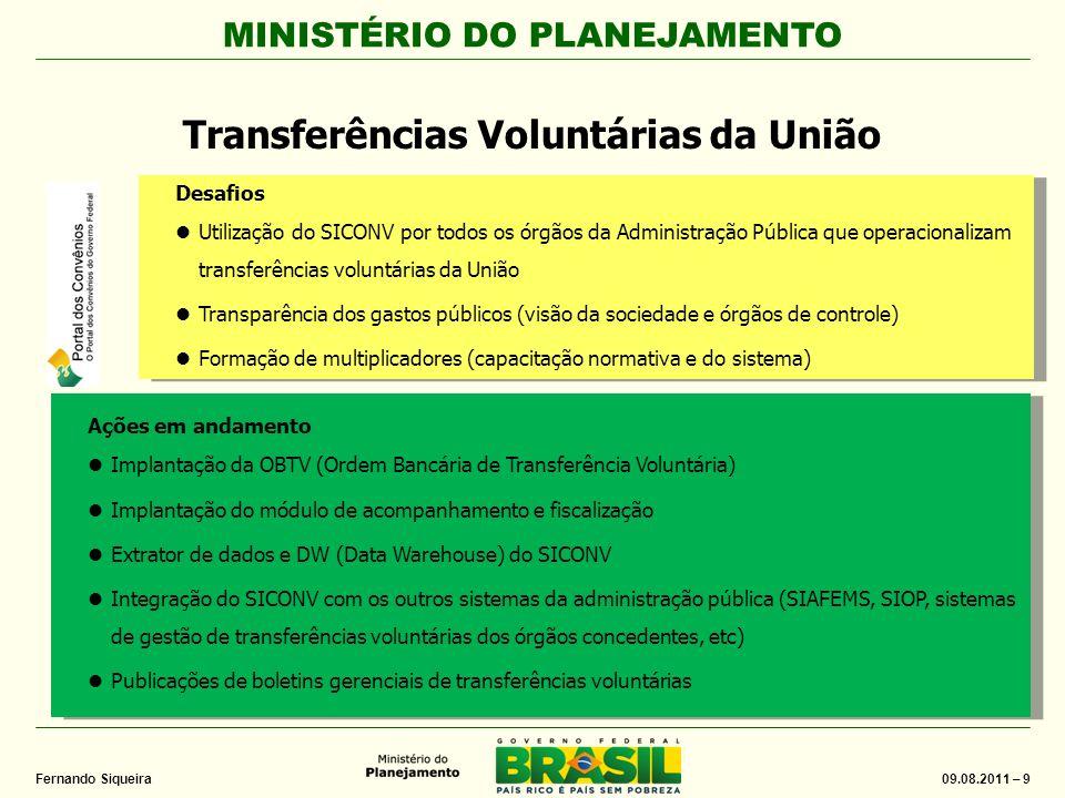 MINISTÉRIO DO PLANEJAMENTO 09.08.2011 – 40 Fernando Siqueira Sistemas Setoriais
