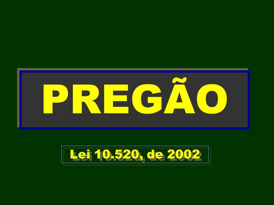 PREGÃO Lei 10.520, de 2002