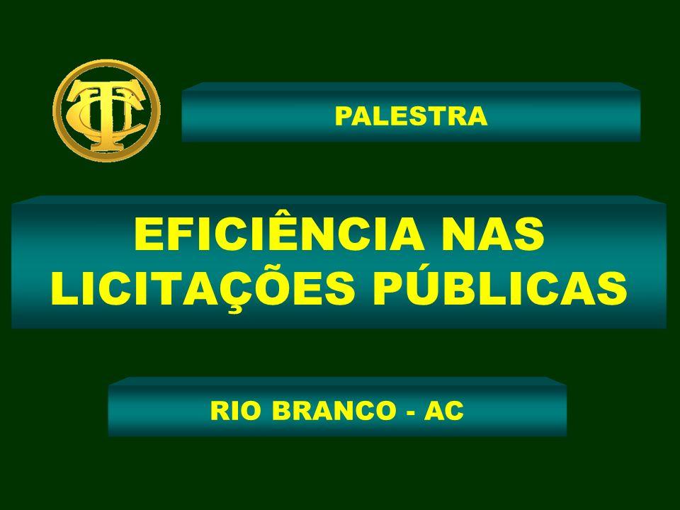EFICIÊNCIA NAS LICITAÇÕES PÚBLICAS PALESTRA RIO BRANCO - AC