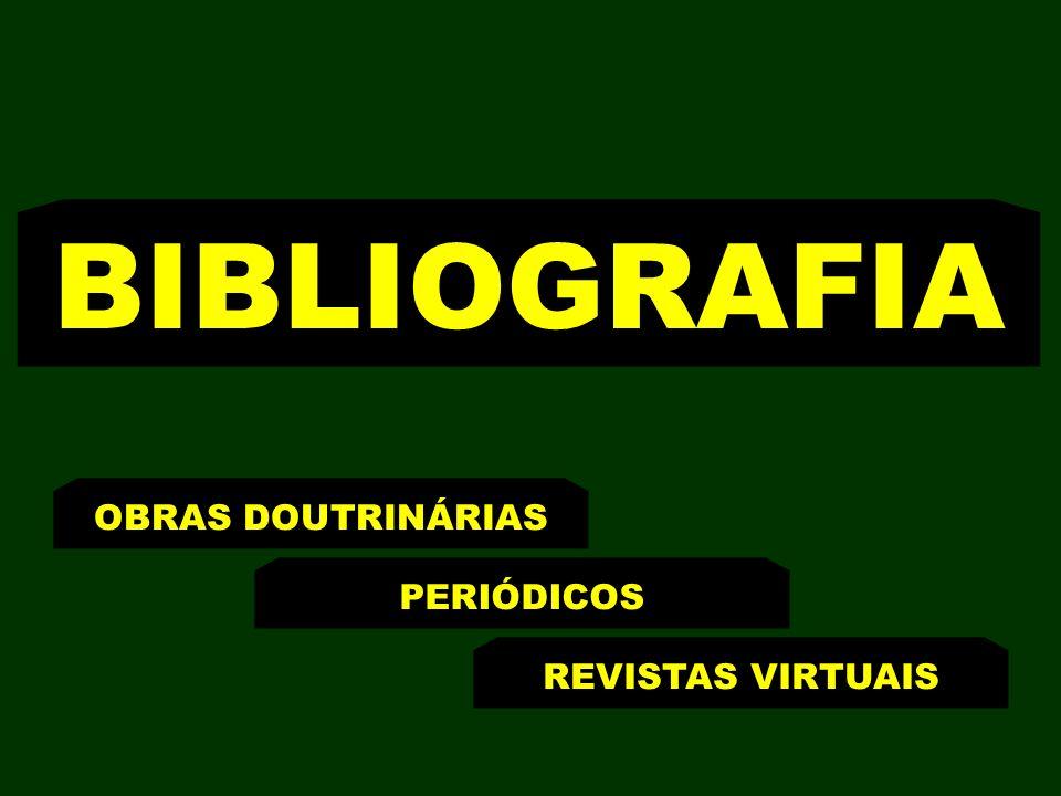 BIBLIOGRAFIA OBRAS DOUTRINÁRIAS PERIÓDICOS REVISTAS VIRTUAIS