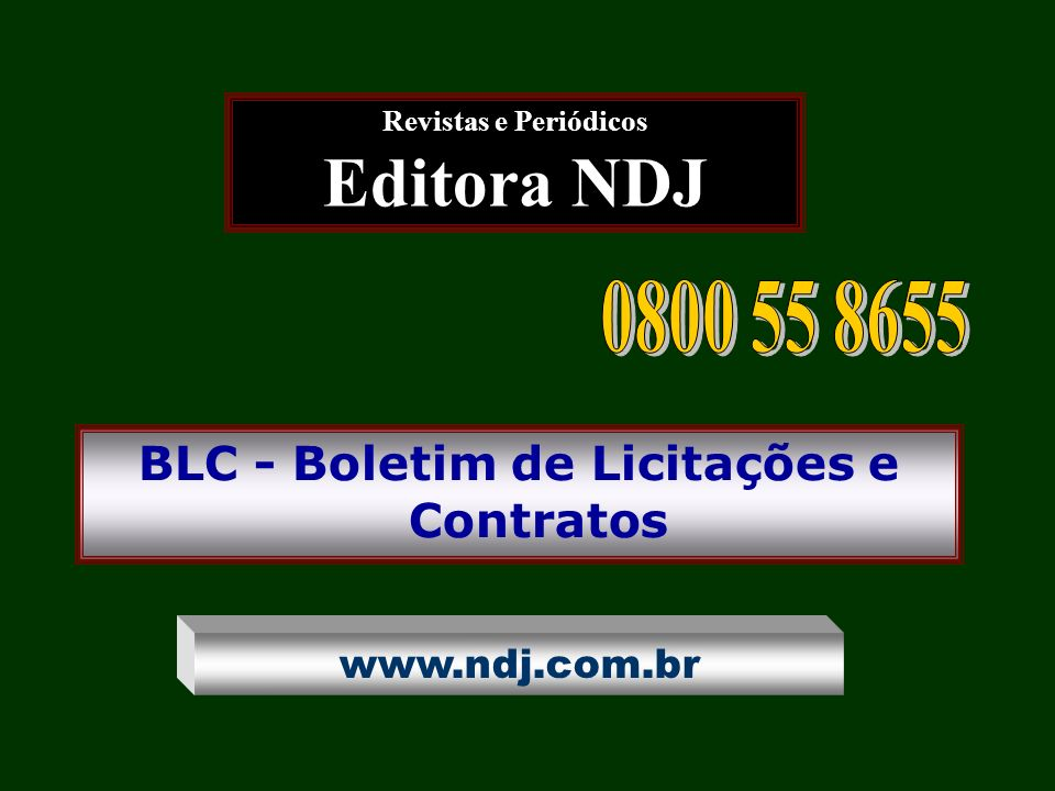 BLC - Boletim de Licitações e Contratos Revistas e Periódicos Editora NDJ www.ndj.com.br