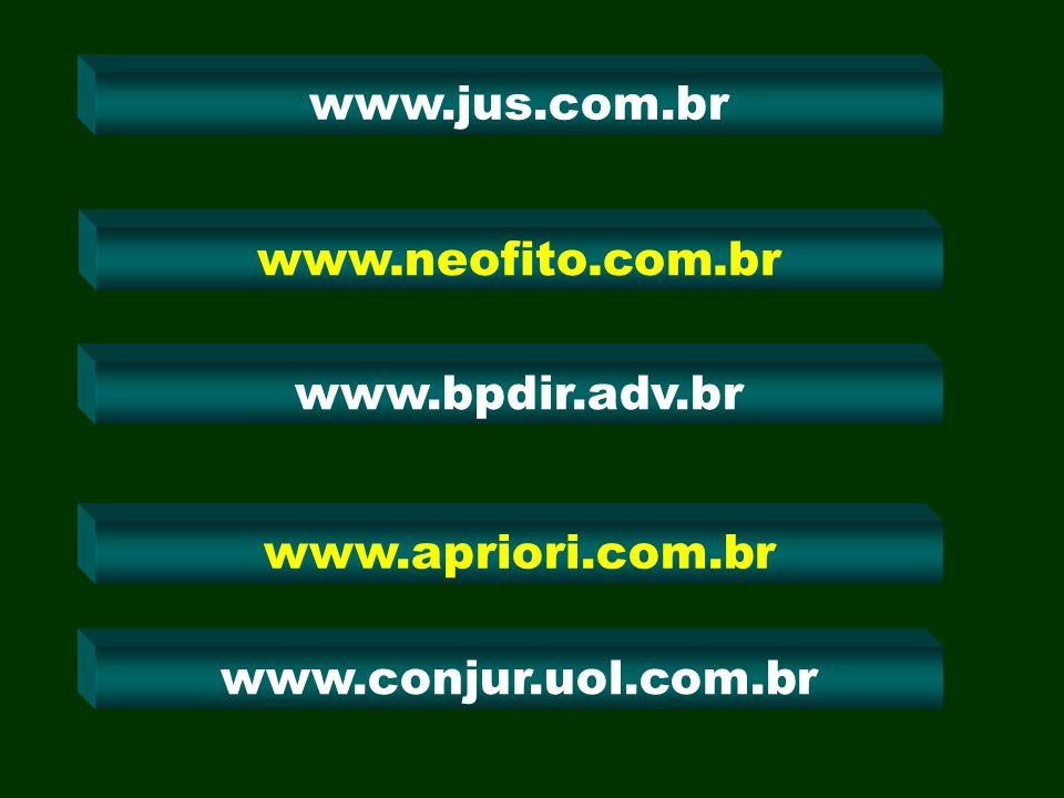 www.jus.com.br www.neofito.com.br www.apriori.com.br www.conjur.uol.com.br www.bpdir.adv.br