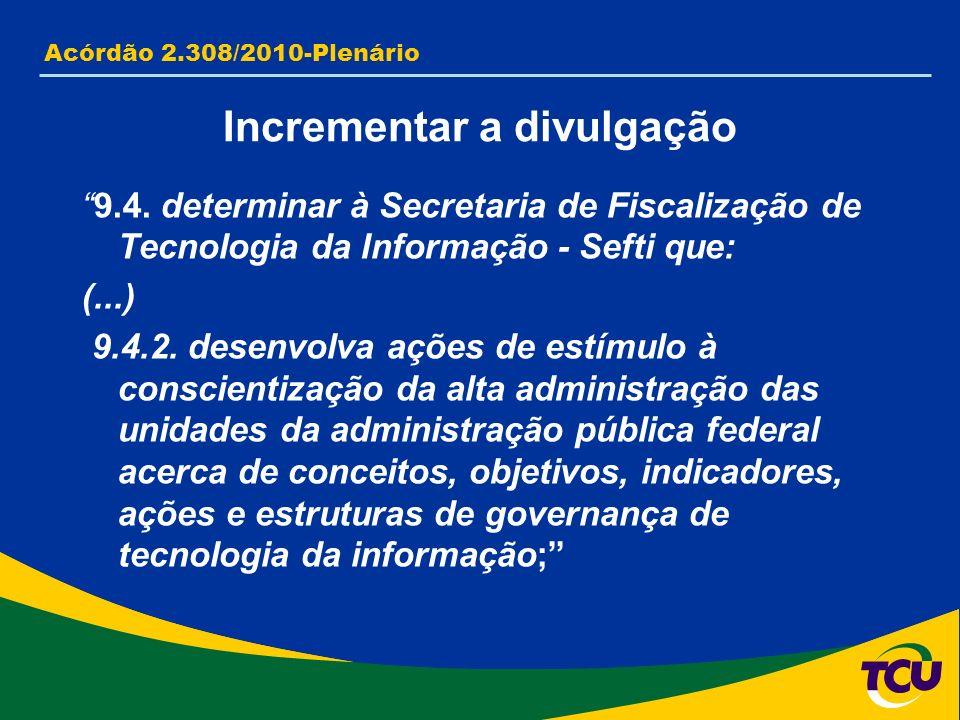 9.4. determinar à Secretaria de Fiscalização de Tecnologia da Informação - Sefti que: (...) 9.4.2.