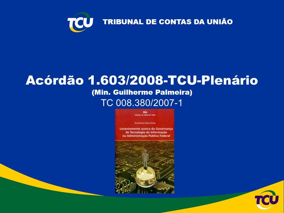 TRIBUNAL DE CONTAS DA UNIÃO Acórdão 1.603/2008-TCU-Plenário (Min.