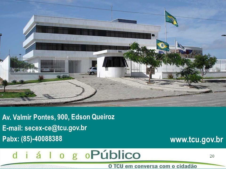 20 Av. Valmir Pontes, 900, Edson Queiroz E-mail: secex-ce@tcu.gov.br Pabx: (85)-40088388 www.tcu.gov.br COLOCAR A FOTO DA SECRETARIA