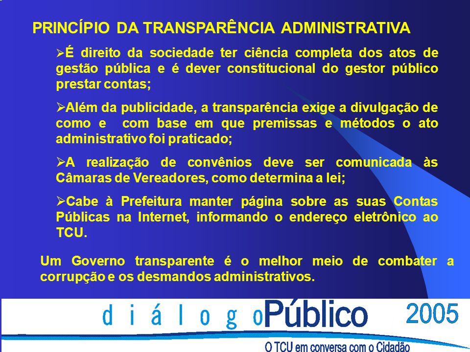 PRINCÍPIO DA TRANSPARÊNCIA ADMINISTRATIVA É direito da sociedade ter ciência completa dos atos de gestão pública e é dever constitucional do gestor pú