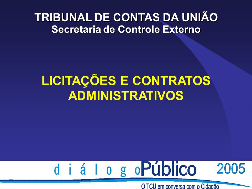 POSIÇÃO DO TCU è Decisão n° 420/2002-Plenário è Acórdão n° 1.108/2003-Plenário è Acórdão n° 1.368/2004-Plenário