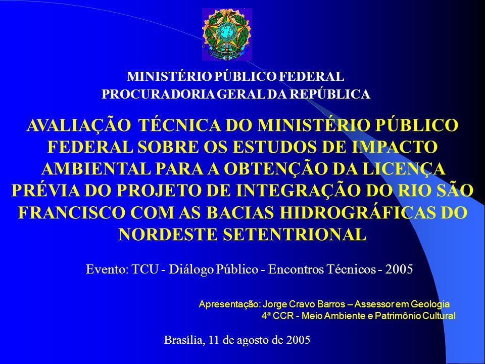 MINISTÉRIO PÚBLICO FEDERAL PROCURADORIA GERAL DA REPÚBLICA AVALIAÇÃO TÉCNICA DO MINISTÉRIO PÚBLICO FEDERAL SOBRE OS ESTUDOS DE IMPACTO AMBIENTAL PARA