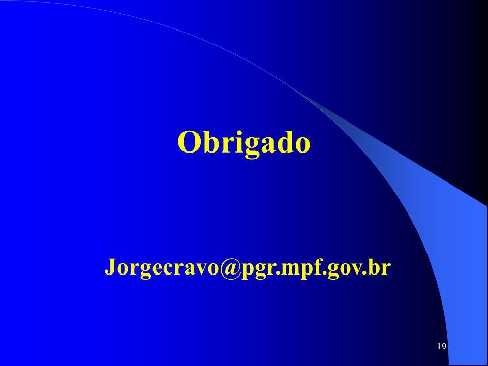 19 Obrigado Jorgecravo@pgr.mpf.gov.br