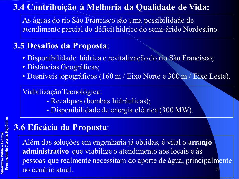 5 3.4 Contribuição à Melhoria da Qualidade de Vida: As águas do rio São Francisco são uma possibilidade de atendimento parcial do déficit hídrico do s