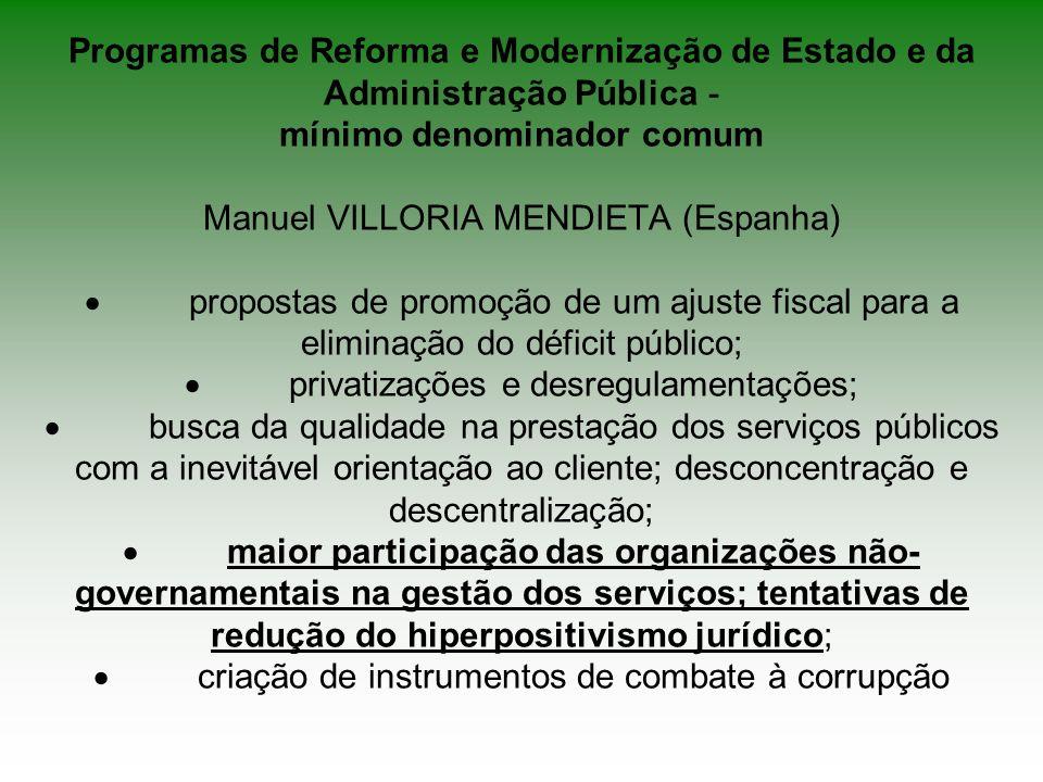 Programas de Reforma e Modernização de Estado e da Administração Pública - mínimo denominador comum Manuel VILLORIA MENDIETA (Espanha) propostas de pr