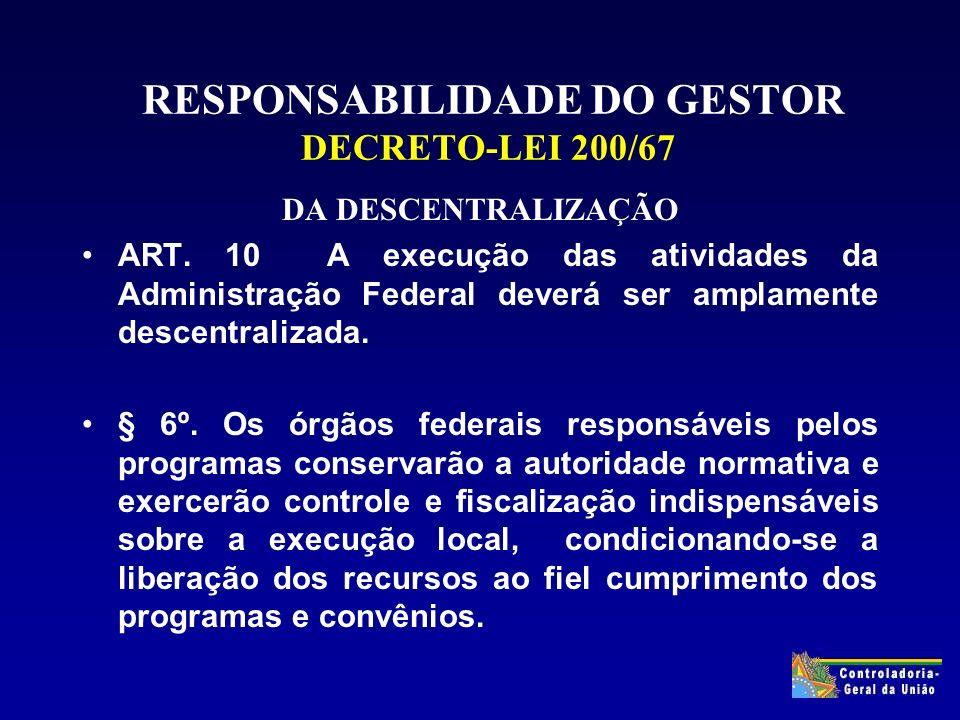 RESPONSABILIDADE DO GESTOR DECRETO-LEI 200/67 DA DESCENTRALIZAÇÃO ART.