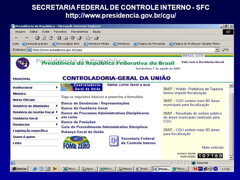 SECRETARIA FEDERAL DE CONTROLE INTERNO - SFC http://www.presidencia.gov.br/cgu/