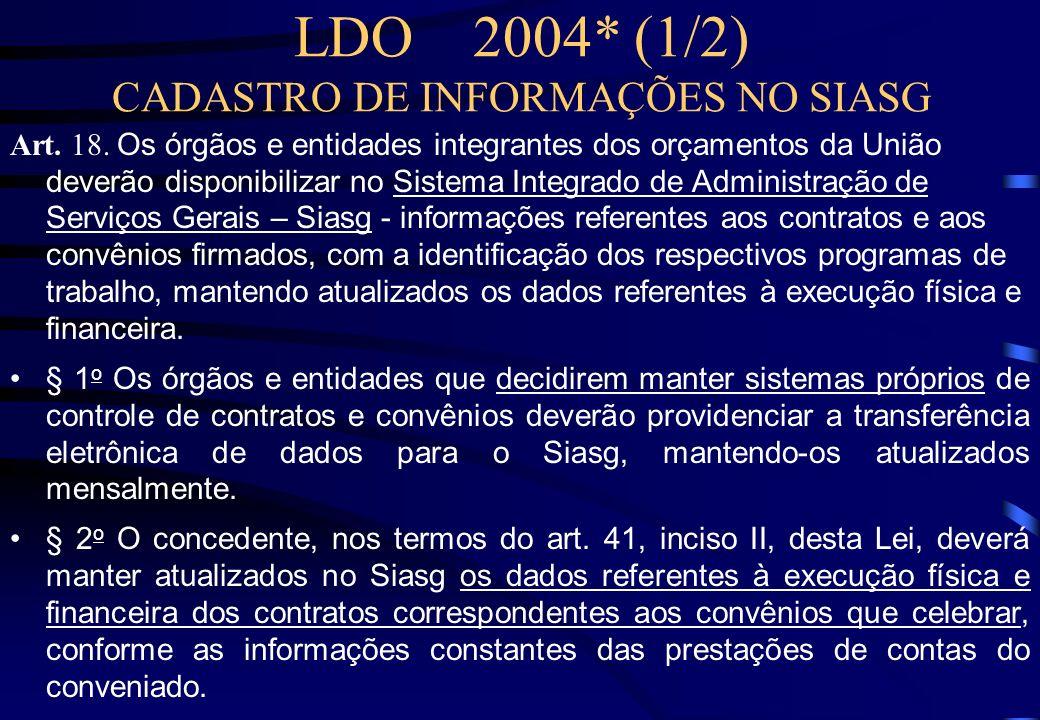 Lei de Diretrizes Orçamentárias e reflexos na Fiscalização de Obras realizada pelo TCU Regras para cadastramento de contratos Definição de sistema ref