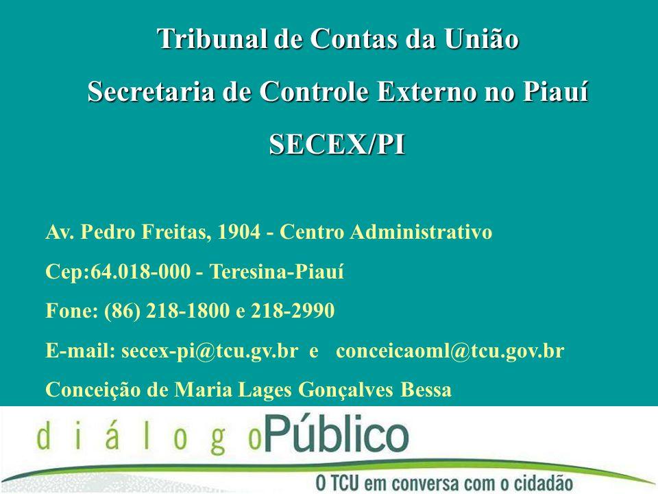Tribunal de Contas da União Secretaria de Controle Externo no Piauí SECEX/PI Av.