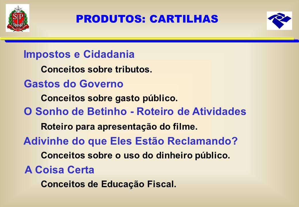 O Sonho de Betinho - (2000) Noções de Educação Fiscal e Cidadania. O Menino que Enfrentou o Pirata - (2002) Conceitos de Patrimônio Público. O Niva Su
