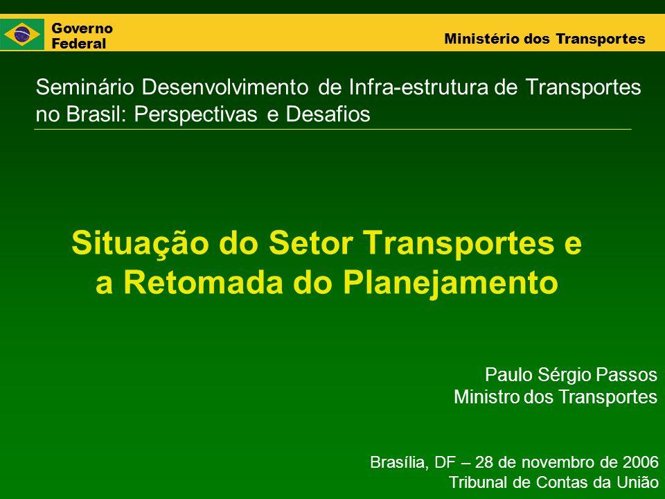 Governo Federal Ministério dos Transportes O PNLT inova também ao incluir a consideração de projetos de nexo eminentemente político.