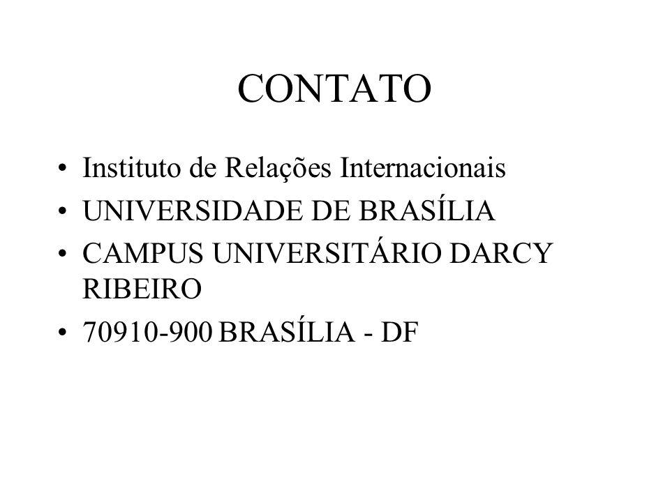Instituto de Relações Internacionais UNIVERSIDADE DE BRASÍLIA CAMPUS UNIVERSITÁRIO DARCY RIBEIRO 70910-900 BRASÍLIA - DF CONTATO