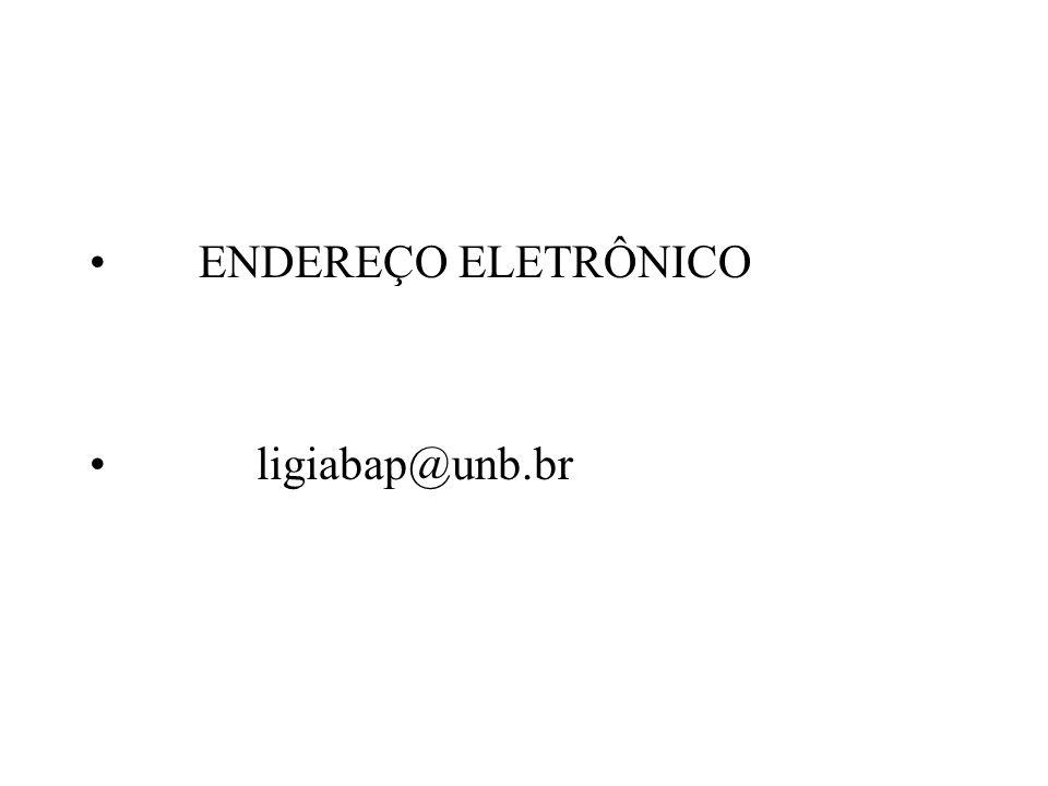 ENDEREÇO ELETRÔNICO ligiabap@unb.br