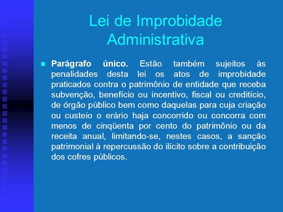Lei de Improbidade Administrativa Lei n.º 8.429/92 de 2 de junho de 1992.