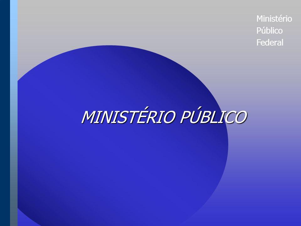 Ministério Público Federal MINISTÉRIO PÚBLICO MINISTÉRIO PÚBLICO