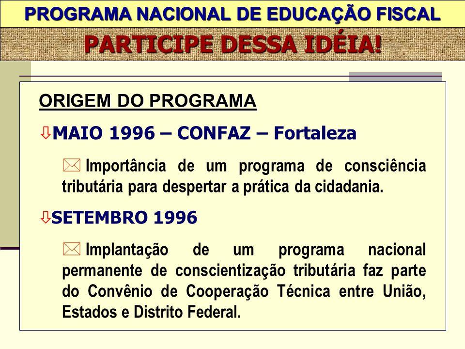 PROGRAMA NACIONAL DE EDUCAÇÃO FISCAL PARTICIPE DESSA IDÉIA.