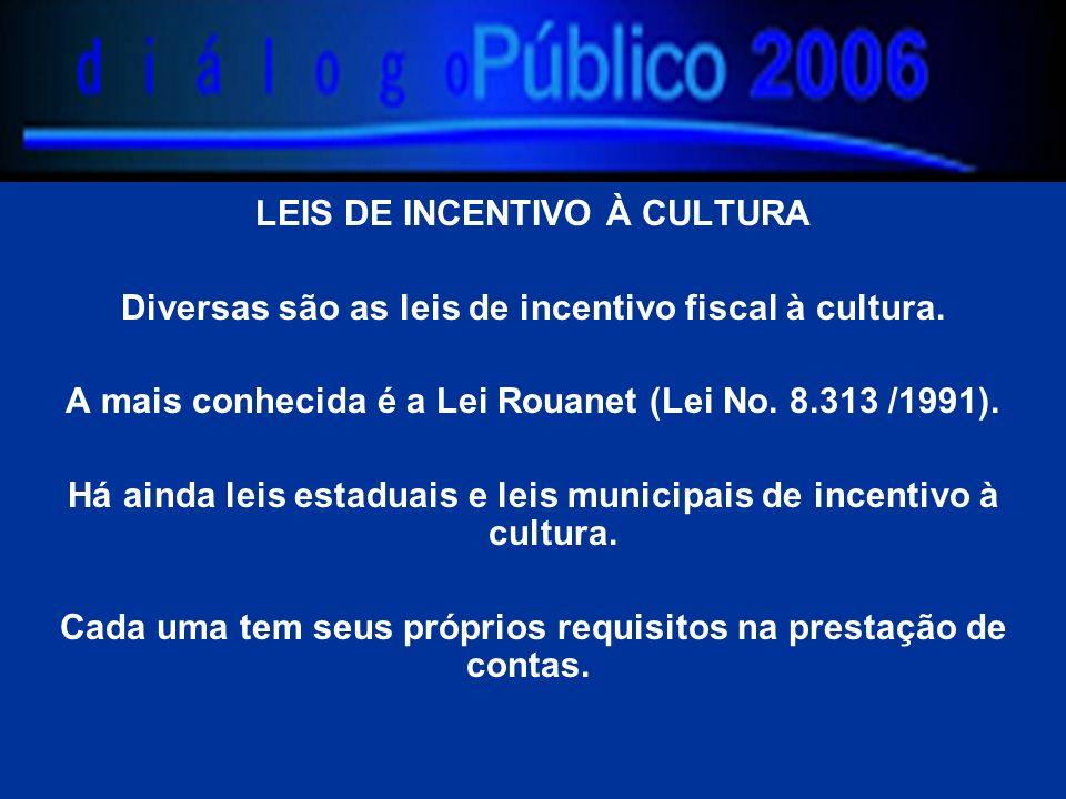 LEIS DE INCENTIVO À CULTURA Diversas são as leis de incentivo fiscal à cultura.