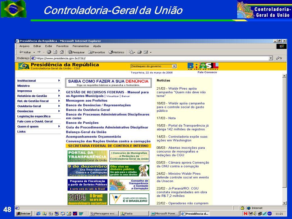 Controladoria-Geral da União 48 http://www.presidencia.gov.br/cgu/