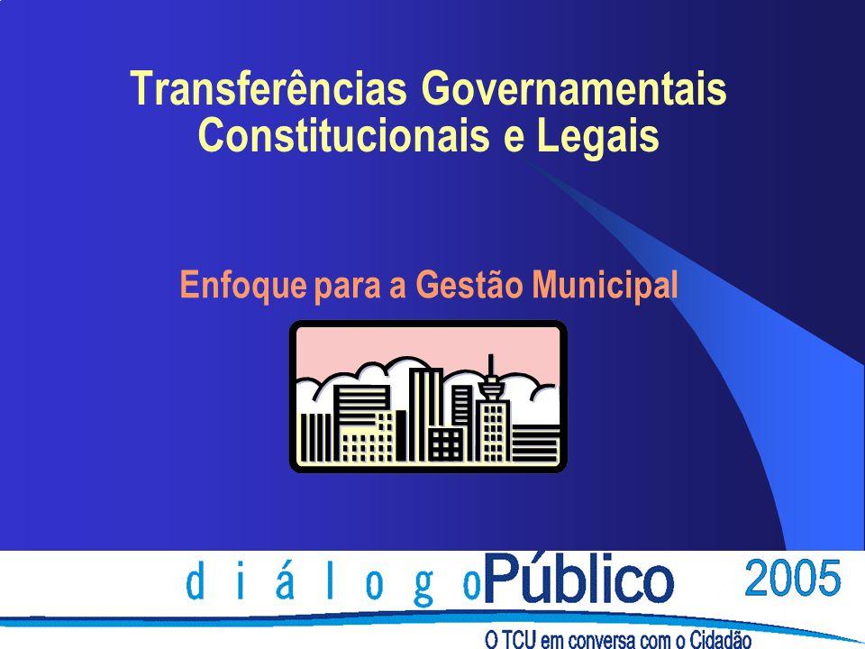 Transferências Governamentais Constitucionais e Legais Enfoque para a Gestão Municipal