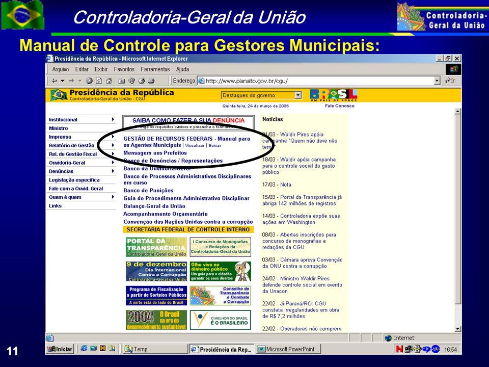 Controladoria-Geral da União 11 Manual de Controle para Gestores Municipais: