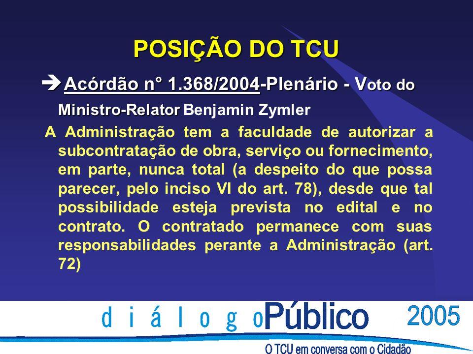 POSIÇÃO DO TCU è Acórdão n° 1.368/2004-Plenário - V oto do Ministro-Relator è Acórdão n° 1.368/2004-Plenário - V oto do Ministro-Relator Benjamin Zyml