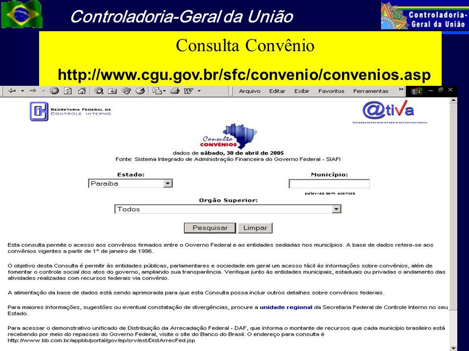 Controladoria-Geral da União 46 Consulta Convênio http://www.cgu.gov.br/sfc/convenio/convenios.asp