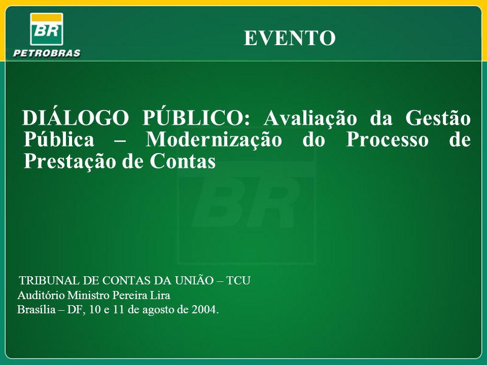 EVENTO DIÁLOGO PÚBLICO: Avaliação da Gestão Pública – Modernização do Processo de Prestação de Contas TRIBUNAL DE CONTAS DA UNIÃO – TCU Auditório Mini
