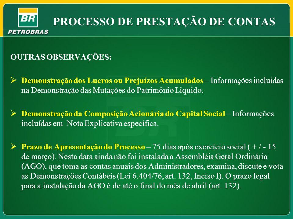 PROCESSO DE PRESTAÇÃO DE CONTAS OUTRAS OBSERVAÇÕES: Demonstração dos Lucros ou Prejuízos Acumulados – Informações incluídas na Demonstração das Mutaçõ
