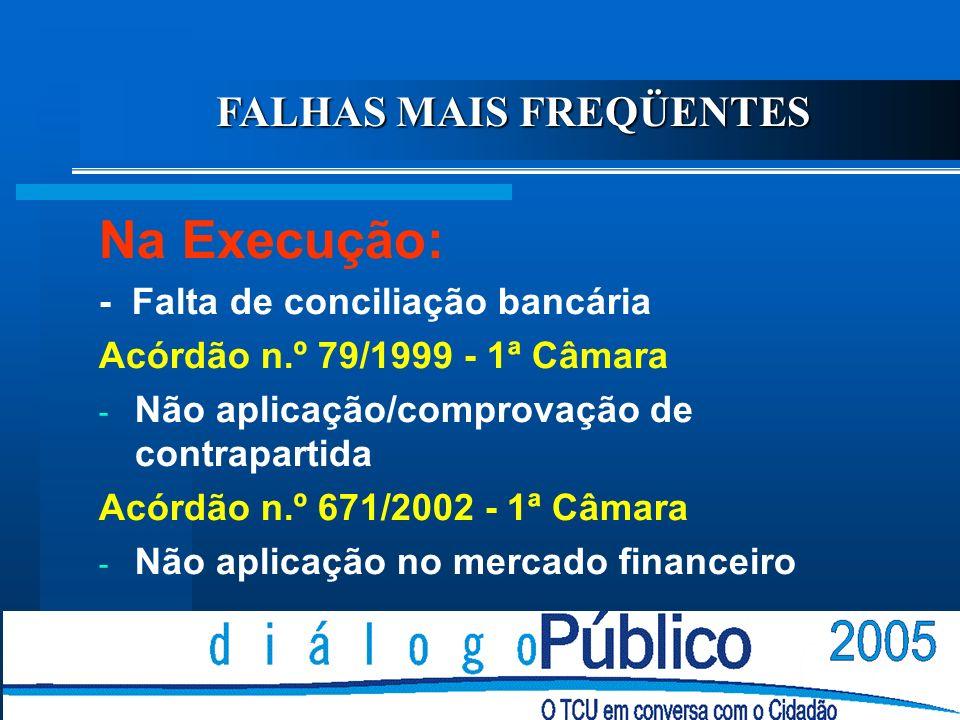 Na Execução: - Inexistência de conta específica Acórdão n.º 78/2003 - 2ª Câmara - Documentos fiscais não identificam o convênio (título e número) - Ac