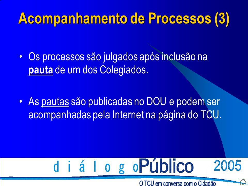 Os processos são julgados após inclusão na pauta de um dos Colegiados. As pautas são publicadas no DOU e podem ser acompanhadas pela Internet na págin