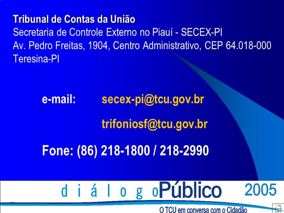 Tribunal de Contas da União Tribunal de Contas da União Secretaria de Controle Externo no Piauí - SECEX-PI Av. Pedro Freitas, 1904, Centro Administrat