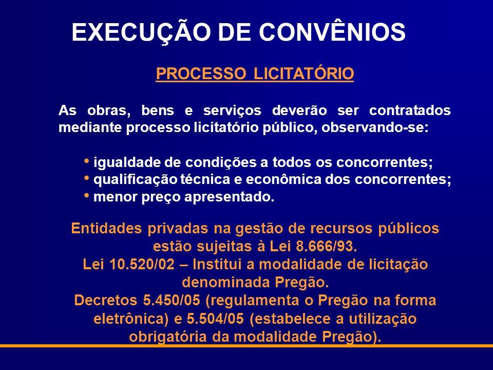 PROCESSO LICITATÓRIO As obras, bens e serviços deverão ser contratados mediante processo licitatório público, observando-se: igualdade de condições a