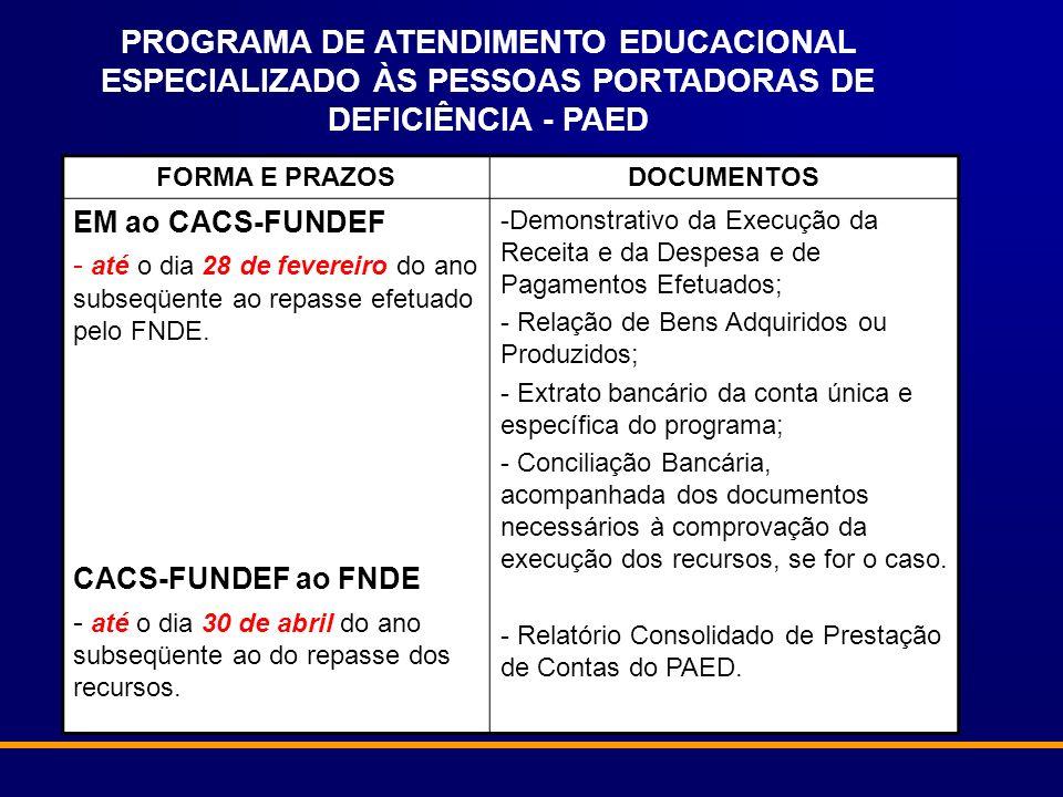 PROGRAMA DE ATENDIMENTO EDUCACIONAL ESPECIALIZADO ÀS PESSOAS PORTADORAS DE DEFICIÊNCIA - PAED FORMA E PRAZOSDOCUMENTOS EM ao CACS-FUNDEF - até o dia 2