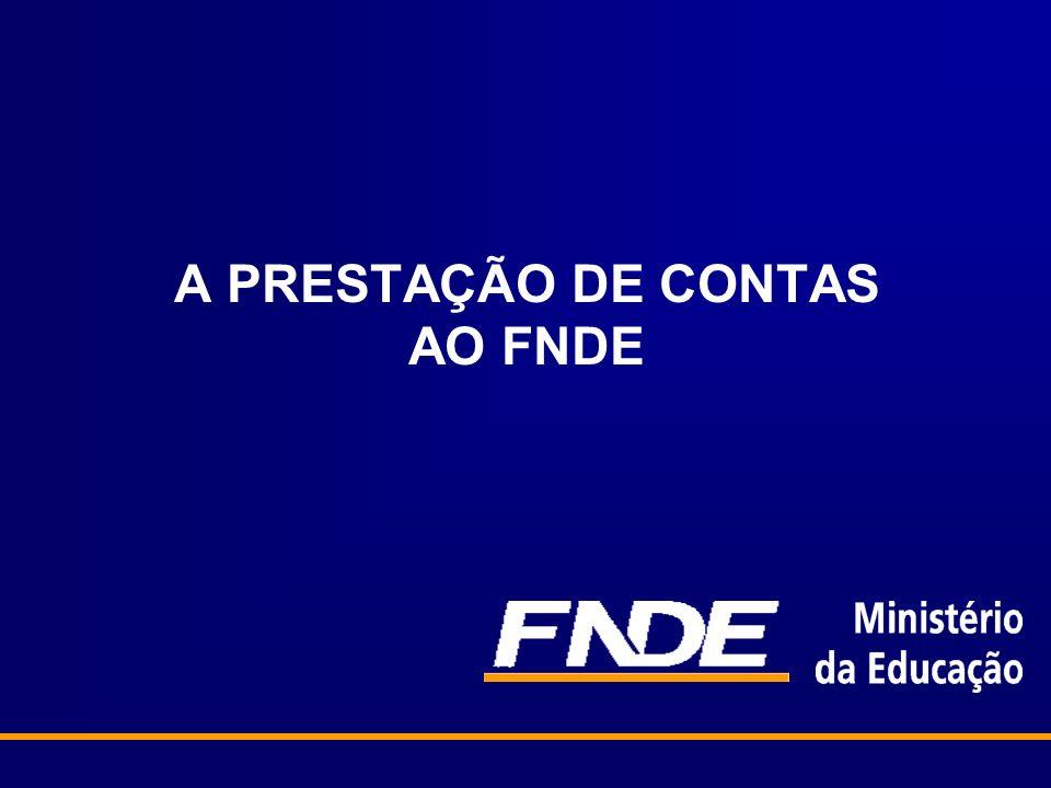 A PRESTAÇÃO DE CONTAS AO FNDE