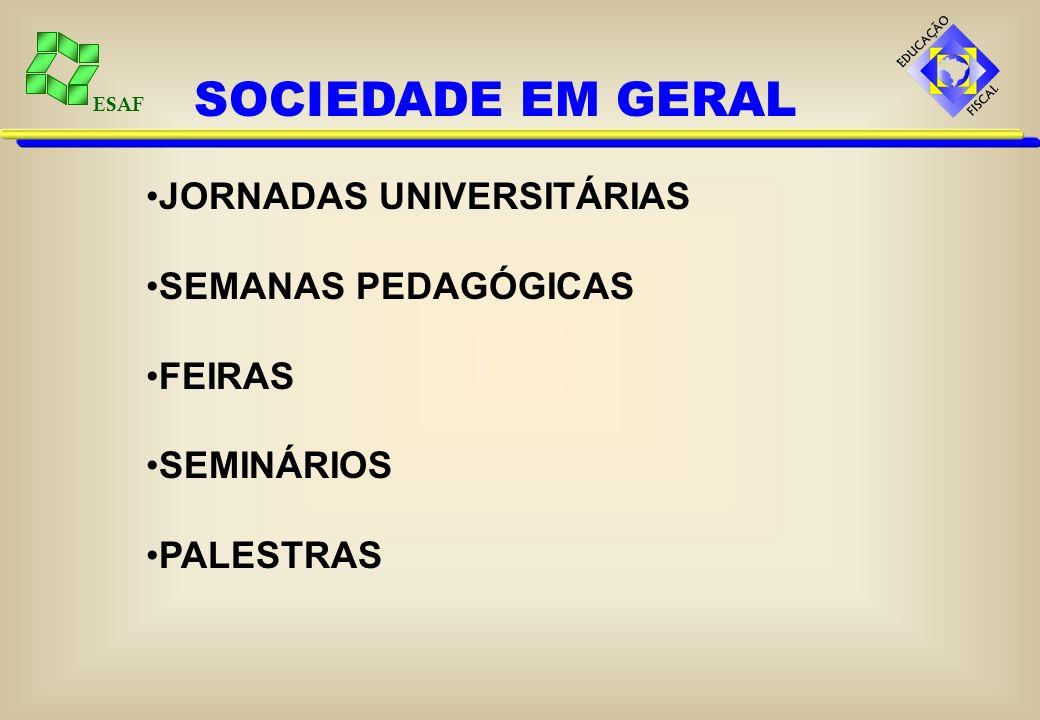 ESAF SOCIEDADE EM GERAL JORNADAS UNIVERSITÁRIAS SEMANAS PEDAGÓGICAS FEIRAS SEMINÁRIOS PALESTRAS