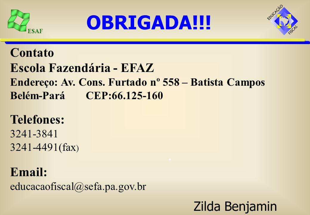 ESAF. Contato Escola Fazendária - EFAZ Endereço: Av.