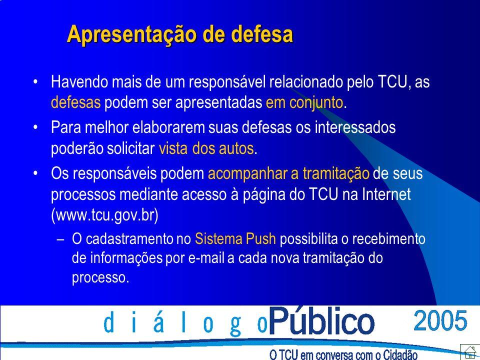 Apresentação de defesa Havendo mais de um responsável relacionado pelo TCU, as defesas podem ser apresentadas em conjunto.