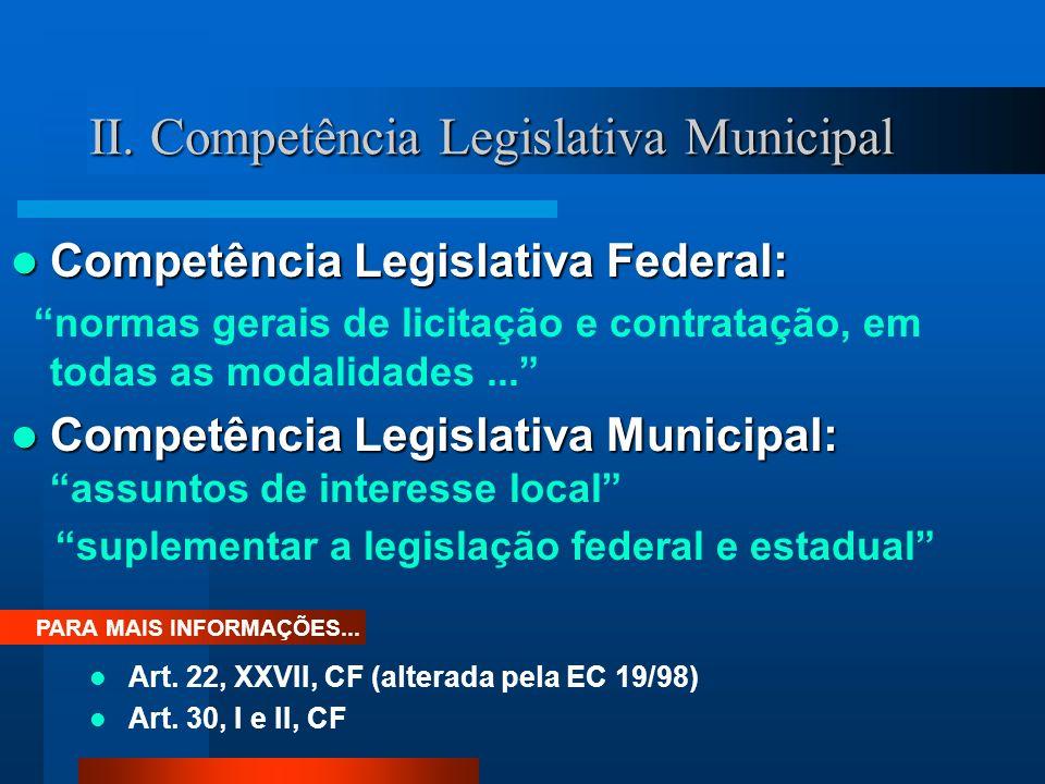 II.Competência Legislativa Municipal PARA MAIS INFORMAÇÕES...