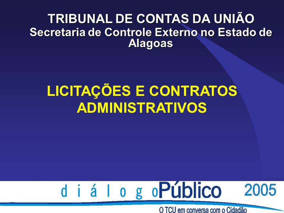 LICITAÇÕES E CONTRATOS ADMINISTRATIVOS TRIBUNAL DE CONTAS DA UNIÃO Secretaria de Controle Externo no Estado de Alagoas