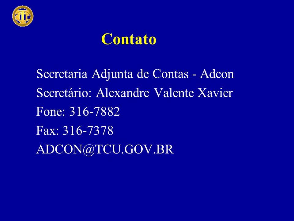 Contato Secretaria Adjunta de Contas - Adcon Secretário: Alexandre Valente Xavier Fone: 316-7882 Fax: 316-7378 ADCON@TCU.GOV.BR