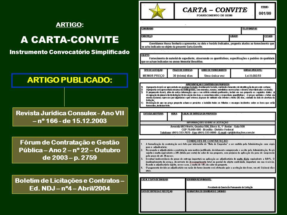 ARTIGO: A CARTA-CONVITE Instrumento Convocatório Simplificado Revista Jurídica Consulex - Ano VII – nº 166 - de 15.12.2003 ARTIGO PUBLICADO: Fórum de