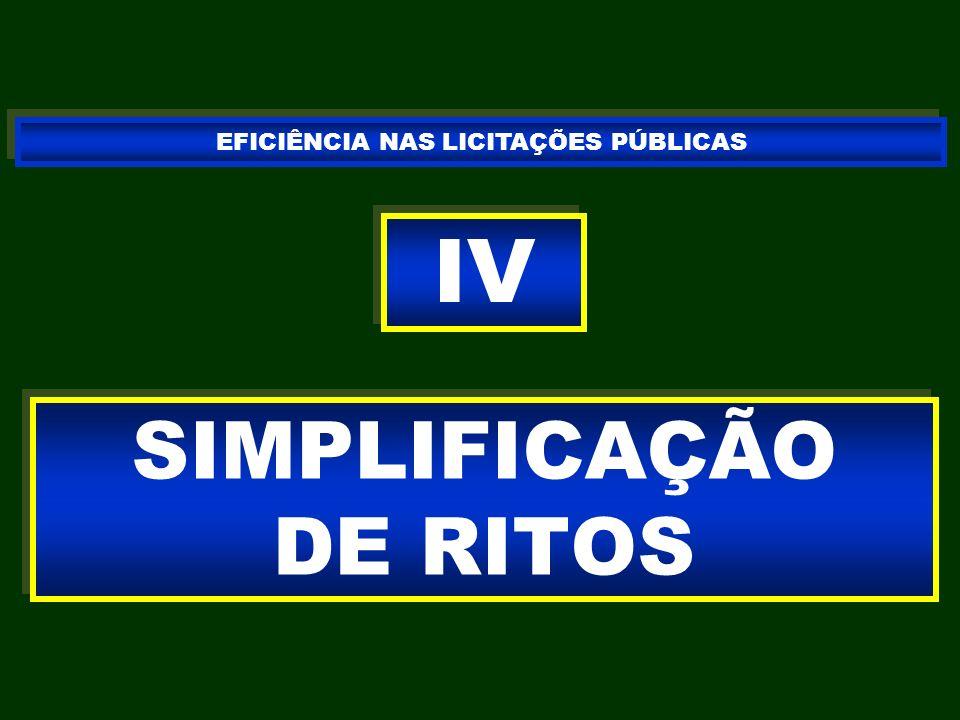 SIMPLIFICAÇÃO DE RITOS IV EFICIÊNCIA NAS LICITAÇÕES PÚBLICAS