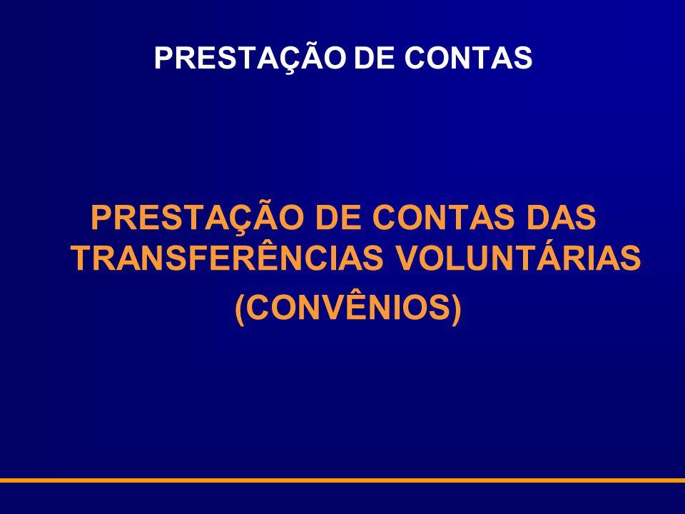 PRESTAÇÃO DE CONTAS PRESTAÇÃO DE CONTAS DAS TRANSFERÊNCIAS VOLUNTÁRIAS (CONVÊNIOS)